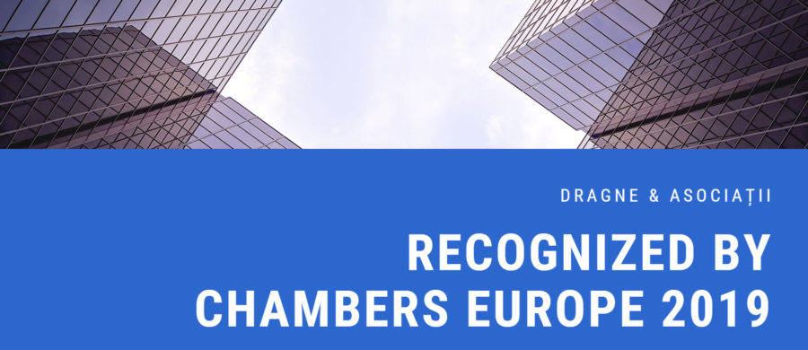 DRAGNE & ASOCIATII RECOGNIZED BY CHAMBERS EUROPE 2019